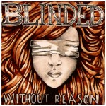 Without Reason Blinded